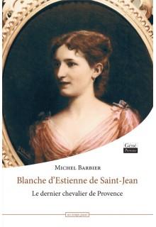 blanche-d-estienne-de-saint-jean-le-dernier-chevalier-de-provence