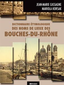 Dictionnaire étymologique - Bouches-du-Rhône