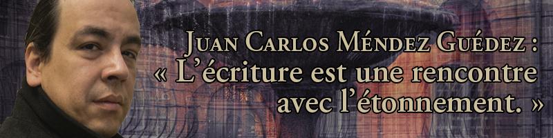 Juan Carlos Méndez Guédez : « L'écriture est une rencontre avec l'étonnement »